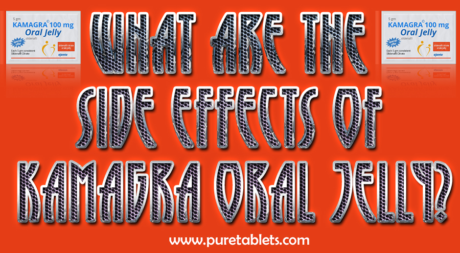 kamagra oral jelly side effects