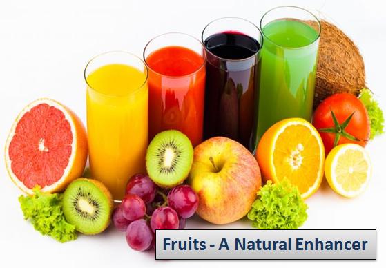 Fruits, a natural enhancer